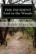 The Incident Lost in the Woods E. Robb Martin