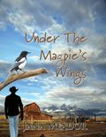 Jana Meador Under teh Magpie's Wings