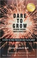 Dare to Grow Sharon Elizabeth Balli