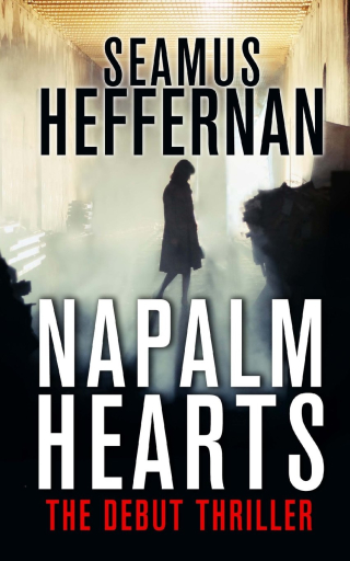 Seamus Heffernan's Napalm Hearts